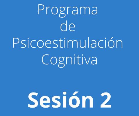 Sesión 2 - Programa de Psicoestimulación Cognitiva