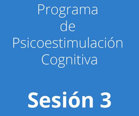 Sesión 3 - Programa de Psicoestimulación Cognitiva