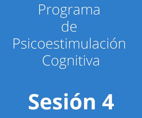 Sesión 4 - Programa de Psicoestimulación Cognitiva