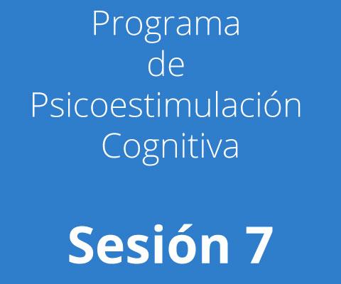 Sesión 7 - Programa de Psicoestimulación Cognitiva