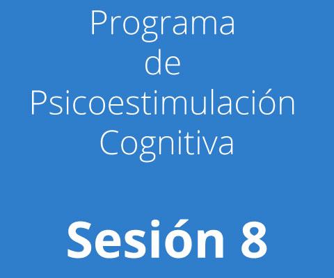 Sesión 8 - Programa de Psicoestimulación Cognitiva