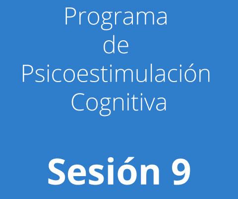 Sesión 9 - Programa de Psicoestimulación Cognitiva