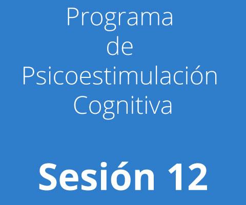 Sesión 12 - Programa de Psicoestimulación Cognitiva