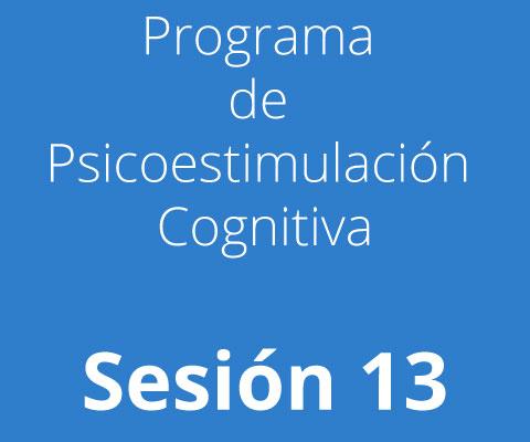 Sesión 13 - Programa de Psicoestimulación Cognitiva
