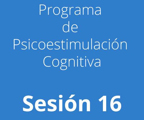Sesión 16 - Programa de Psicoestimulación Cognitiva