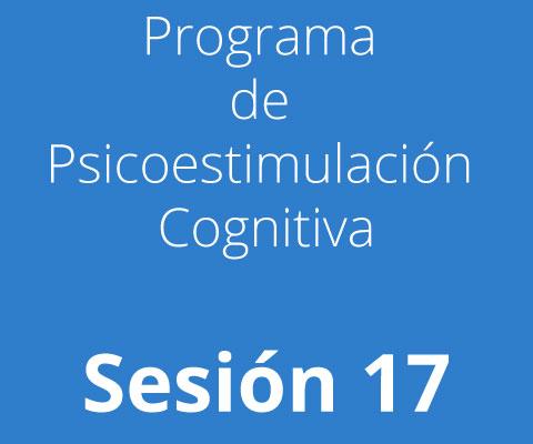 Sesión 17 - Programa de Psicoestimulación Cognitiva