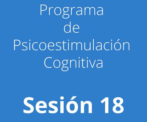Sesión 18 - Programa de Psicoestimulación Cognitiva