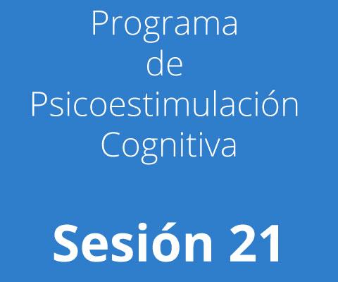 Sesión 21 - Programa de Psicoestimulación Cognitiva
