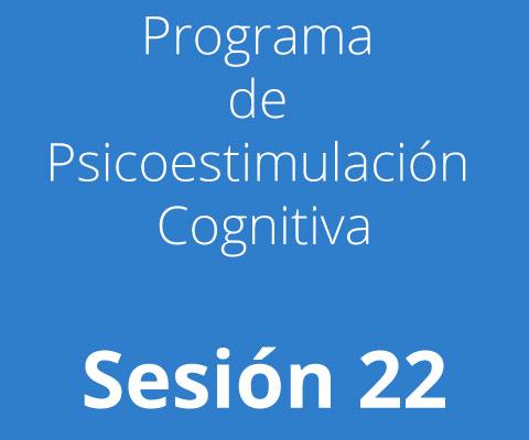 Sesión 22 - Programa de Psicoestimulación Cognitiva
