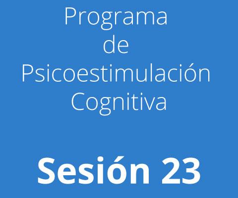 Sesión 23 - Programa de Psicoestimulación Cognitiva
